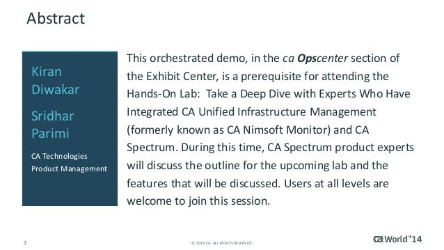 """Demo to Prepare for """"Hands-On Lab: Take a Deep Dive with Experts Who Have Integrated CA Unified Infrastructure Management (formerly CA Nimsoft Monitor) and CA Spectrum®"""" Slide 2"""