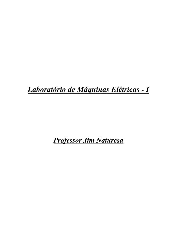 Laboratório de Máquinas Elétricas - I            Professor Jim Naturesa