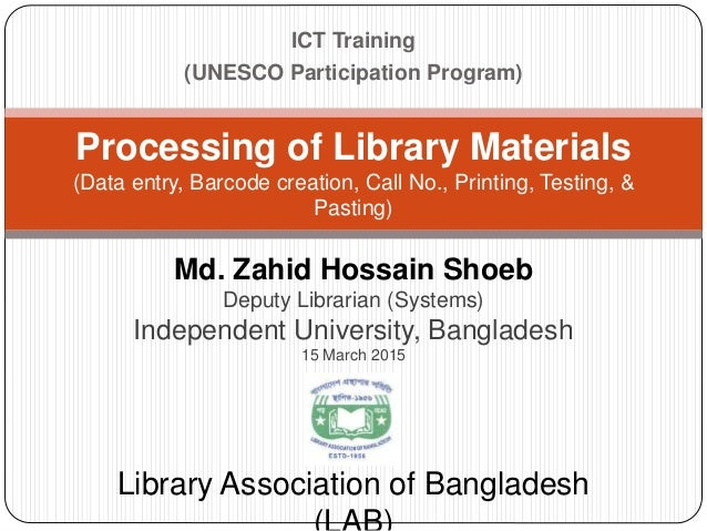 ICT Training (UNESCO Participation Program) Processing of Library Materials (Data entry, Barcode creation, Call No., Print...