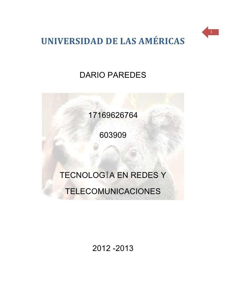 1UNIVERSIDAD DE LAS AMÉRICAS       DARIO PAREDES        17169626764          603909   TECNOLOGÍA EN REDES Y    TELECOMUNIC...