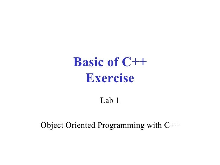 Basic of C++ Exercise Lab 1 Object Oriented Programming with C++