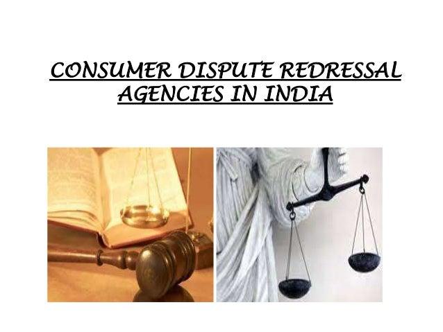 CONSUMER DISPUTE REDRESSAL AGENCIES IN INDIA