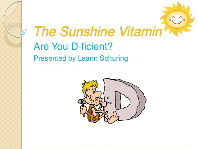 Lab 1 2 vitamin d the sunshine vitaminare you d ficientpresented by leann schuring we need vitamin sciox Image collections