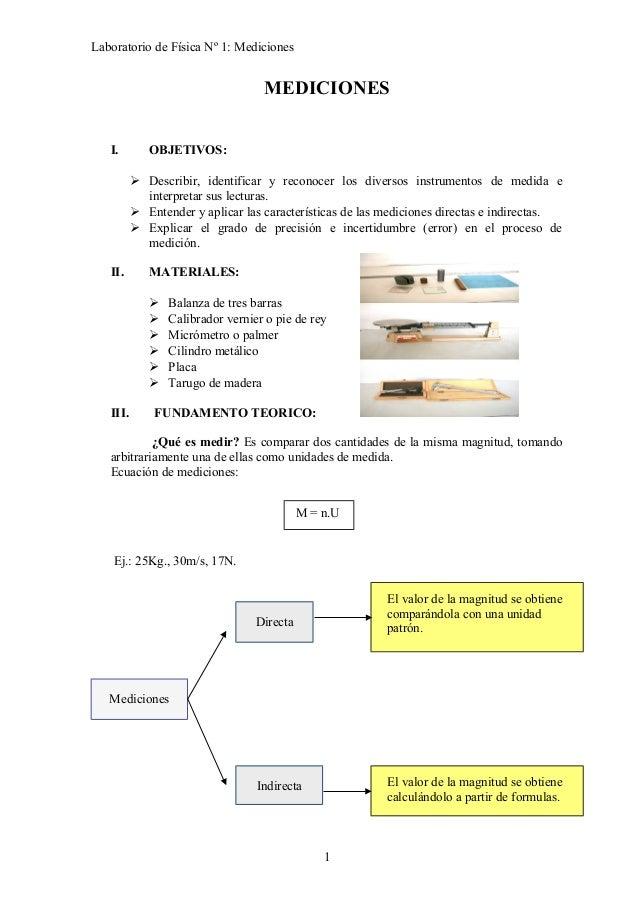 Laboratorio de Física Nº 1: Mediciones MEDICIONES I. OBJETIVOS:  Describir, identificar y reconocer los diversos instrume...