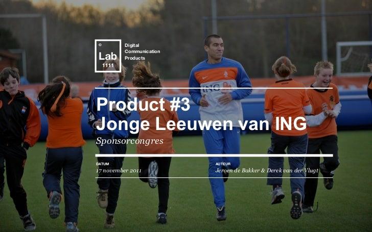 Text          Digital          Communication          ProductsProduct #3Jonge Leeuwen van INGSponsorcongresDATUM          ...