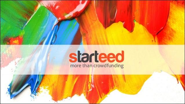 starteedmore than crowdfunding
