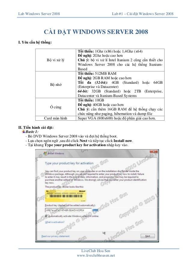 Lab Windows Server 2008  Lab #1 – Cài đặt Windows Server 2008  CÀI ĐẶT WINDOWS SERVER 2008 I. Yêu cầu hệ thống:  Bộ vi xử ...