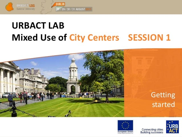URBACT LAB Mixed Use of City Centers SESSION 1 Getting started