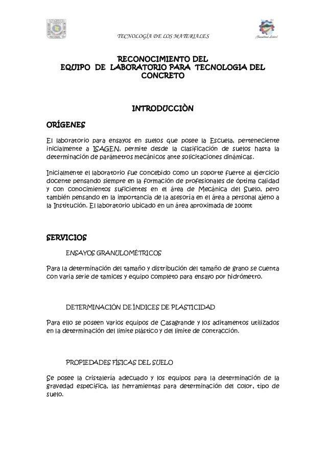 TECNOLOGÌA DE LOS MATERIALES RECONOCIMIENTO DEL EQUIPO DE LABORATORIO PARA TECNOLOGIA DEL CONCRETO INTRODUCCIÒN ORÍGENES E...