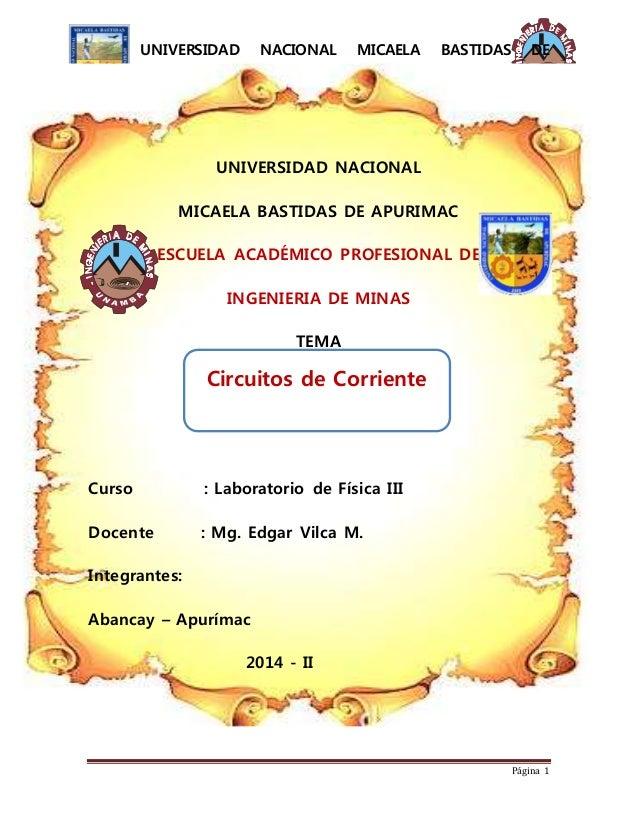 UNIVERSIDAD NACIONAL MICAELA BASTIDAS DE APURIMAC UNAMBA Carrera Profesional: Ingeniería De Minas Curso: Física III Página...