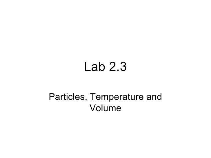 Lab 2.3 Particles, Temperature and Volume