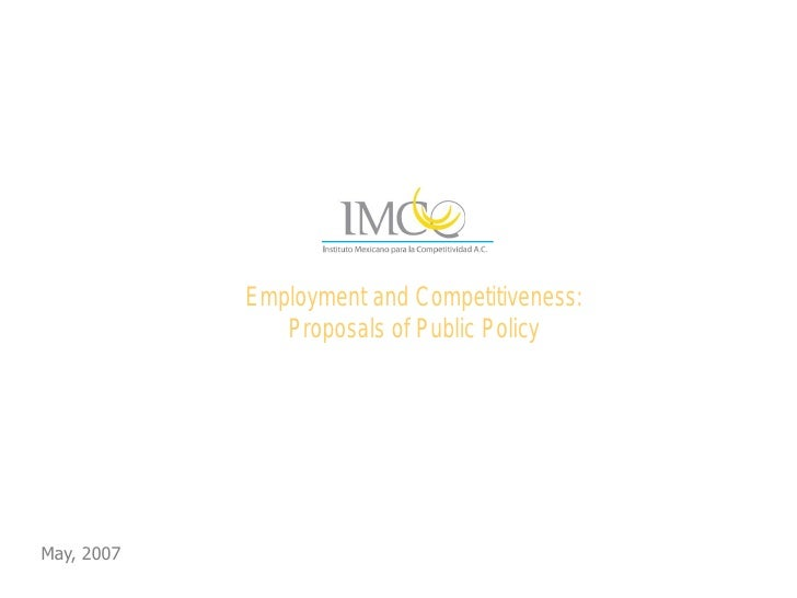 Employment and Competitiveness:                Proposals of Public Policy     May, 2007