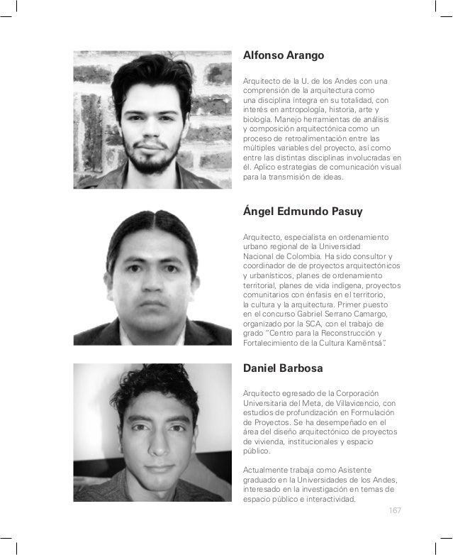 174 Arquitecta de la U. Piloto de Colombia en 2013, con estudios de profundización en Diseño Interior y Sostenibilidad. Ac...
