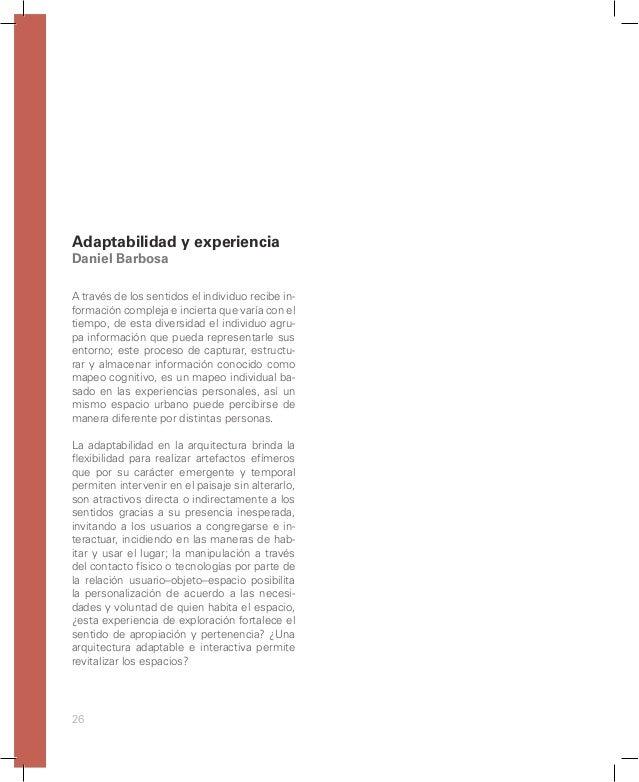 32 La arquitectura adaptable surge como inqui- etud en la pos guerra, en busca de poder re- alizar arquitectura flexible y...