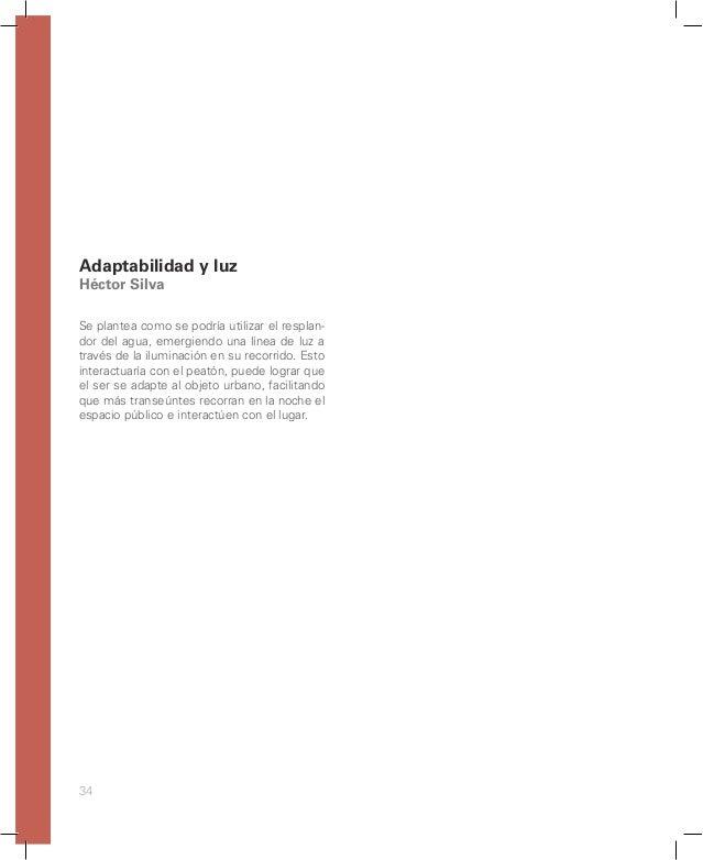 40 Se busca especificamente diseñar materiales basados en la reutilización y transformación de residuos post-consumo (PEAD...