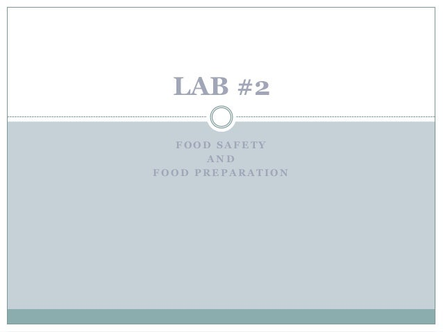 LAB #2 FOOD SAFETY AND FOOD PREPARATION