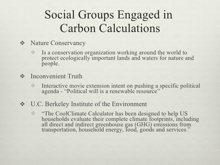 Social Groups Engaged in           Carbon Calculations  Nature Conservancy       Is a conservation organization working ...