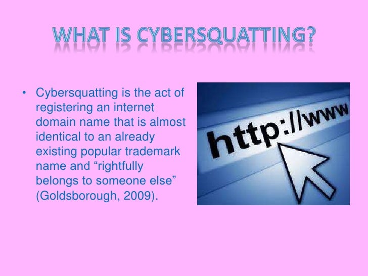 cyber squatting The anticybersquatting consumer protection act (acpa), 15 usc § 1125(d), is a us law enacted in 1999 that established a cause of action for registering, trafficking in, or using a.