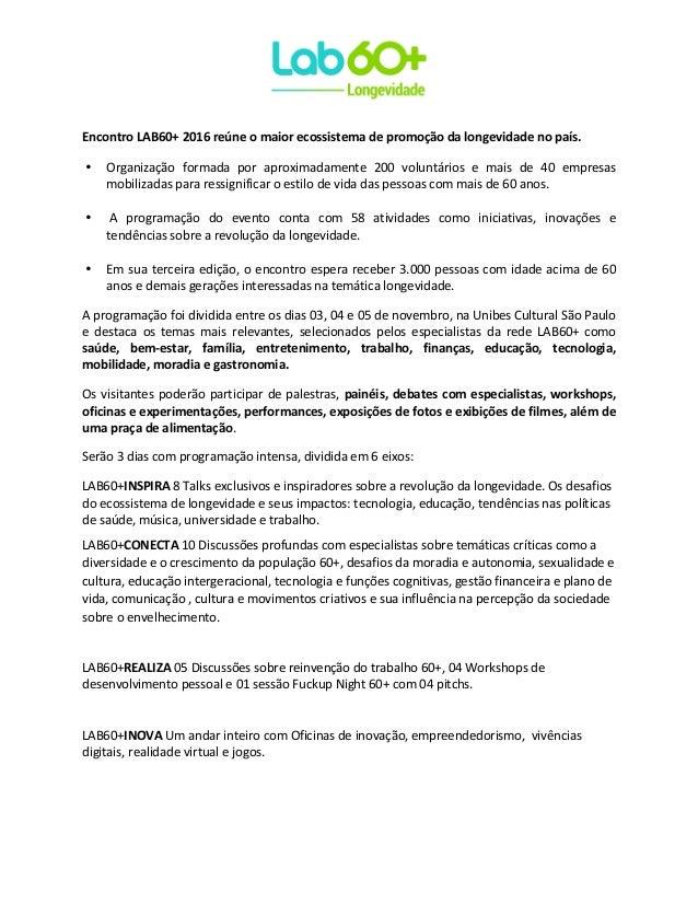EncontroLAB60+2016reúneomaiorecossistemadepromoçãodalongevidadenopaís. • Organização formada por aproximad...