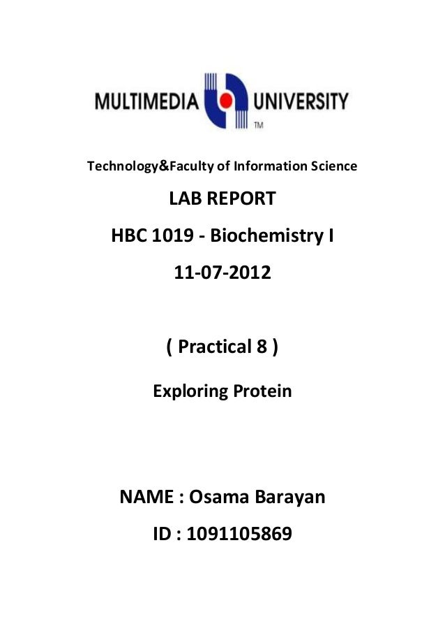 Faculty of Information ScienceTechnology LAB REPORT HBC 1019 - Biochemistry I 11-07-2012 ( Practical 8 ) Exploring Protein...