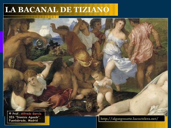 """LA BACANAL DE TIZIANO © Prof.   Alfredo García . IES """"Dionisio Aguado"""", Fuenlabrada, Madrid http://algargosarte.lacocteler..."""