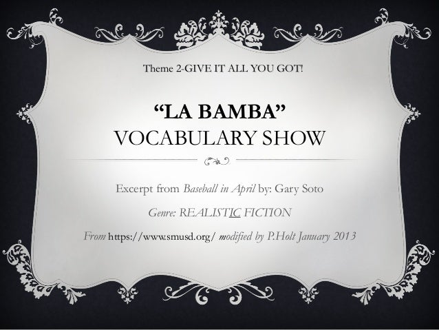 "Theme 2-GIVE IT ALL YOU GOT!                                     GOT         ""LA BAMBA""      VOCABULARY SHOW      Excerpt ..."