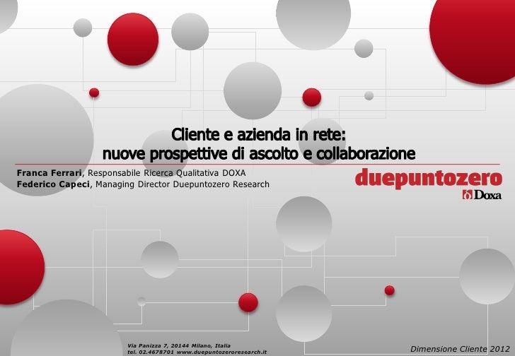 Franca Ferrari, Responsabile Ricerca Qualitativa DOXAFederico Capeci, Managing Director Duepuntozero Research             ...