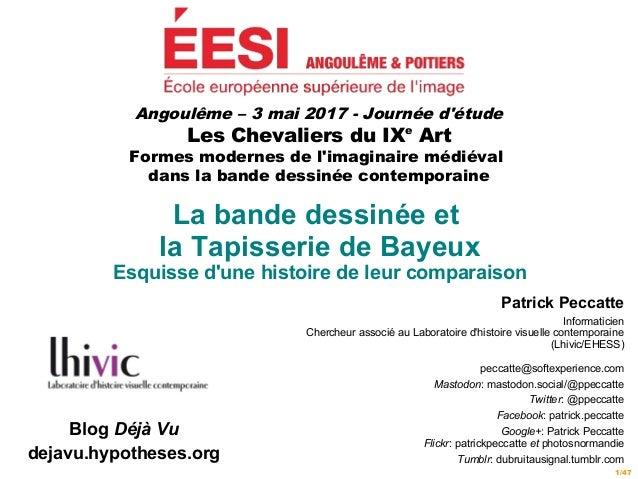 1/47 Angoulême – 3 mai 2017 - Journée d'étude Les Chevaliers du IXe Art Formes modernes de l'imaginaire médiéval dans la b...