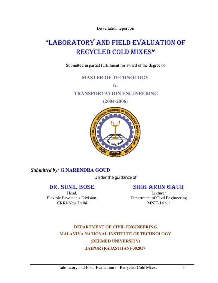 """Dissertation report on     """"LABORATORY AND FIELD EVALUATION OF            RECYCLED COLD MIXES""""               Submitted in ..."""
