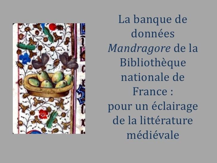 La banque de     donnéesMandragore de la  Bibliothèque  nationale de     France :pour un éclairage de la littérature   méd...
