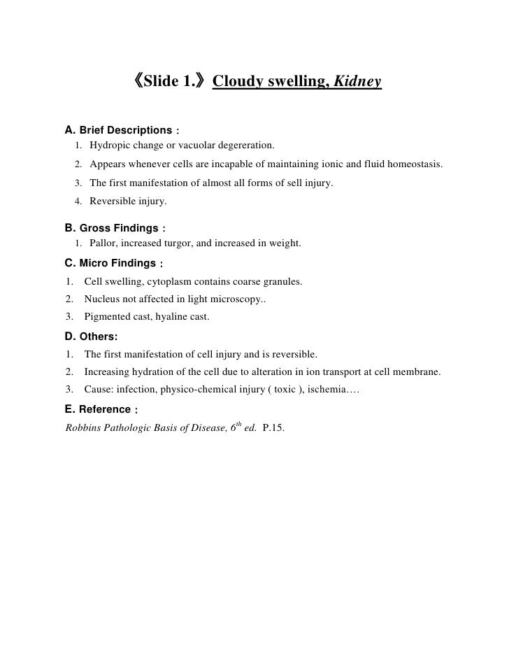 《Slide 1.》Cloudy swelling, Kidney<br />A. Brief Descriptions:<br />Hydropic change or vacuolar degereration. <br />Appears...