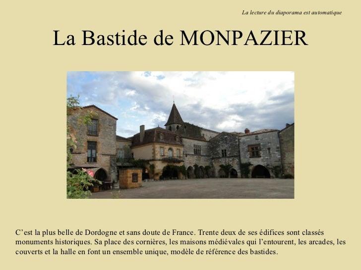 La lecture du diaporama est automatique           La Bastide de MONPAZIERC'est la plus belle de Dordogne et sans doute de ...