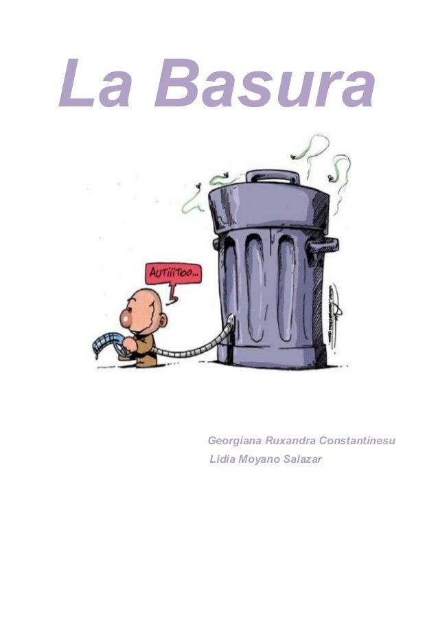 La Basura    Georgiana Ruxandra Constantinesu    Lidia Moyano Salazar