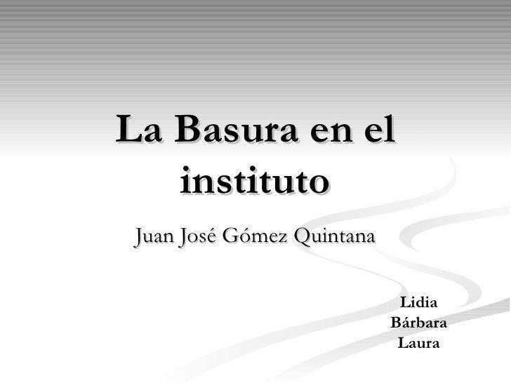 La Basura en el    instituto Juan José Gómez Quintana                               Lidia                            Bárba...