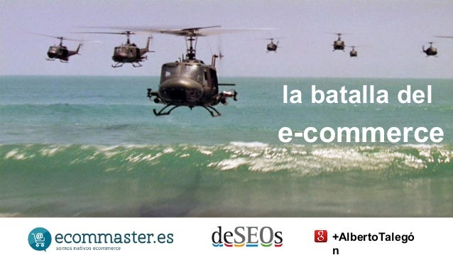 la batalla del  e-commerce  +AlbertoTalegó  n