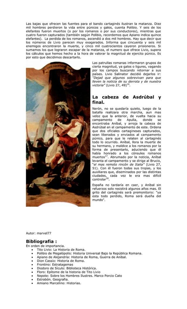 Las bajas que ofrecen las fuentes para el bando cartaginés ilustran la matanza. Diezmil hombres perdieron la vida entre pú...