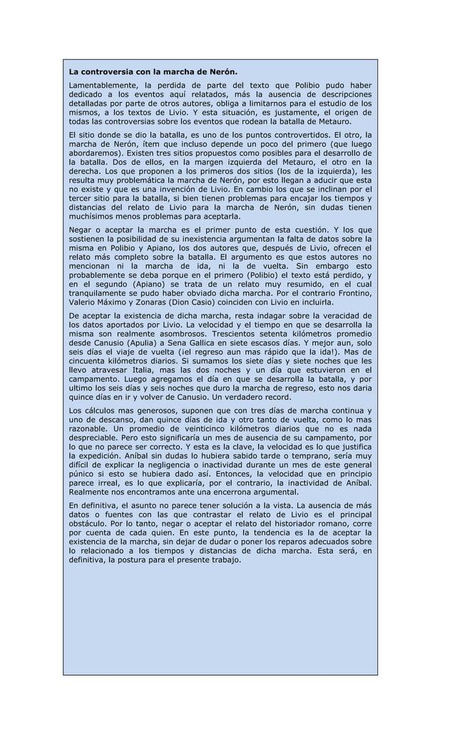 La controversia con la marcha de Nerón.Lamentablemente, la perdida de parte del texto que Polibio pudo haberdedicado a los...