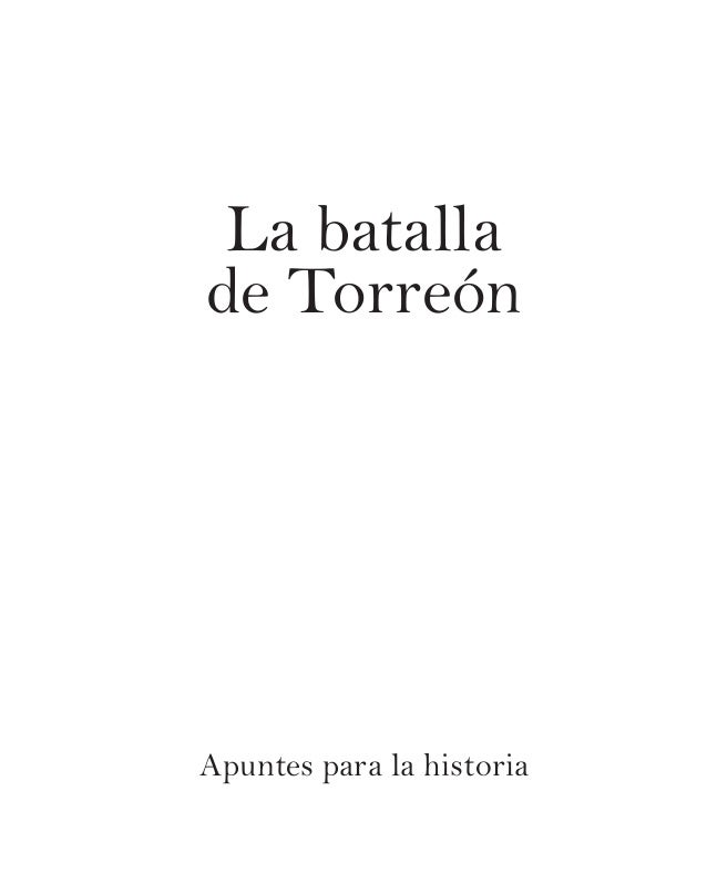 La batalla de Torreón Apuntes para la historia