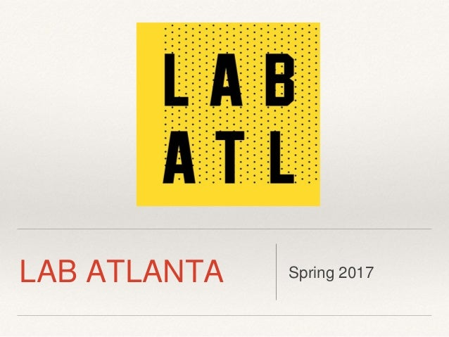 LAB ATLANTA Spring 2017