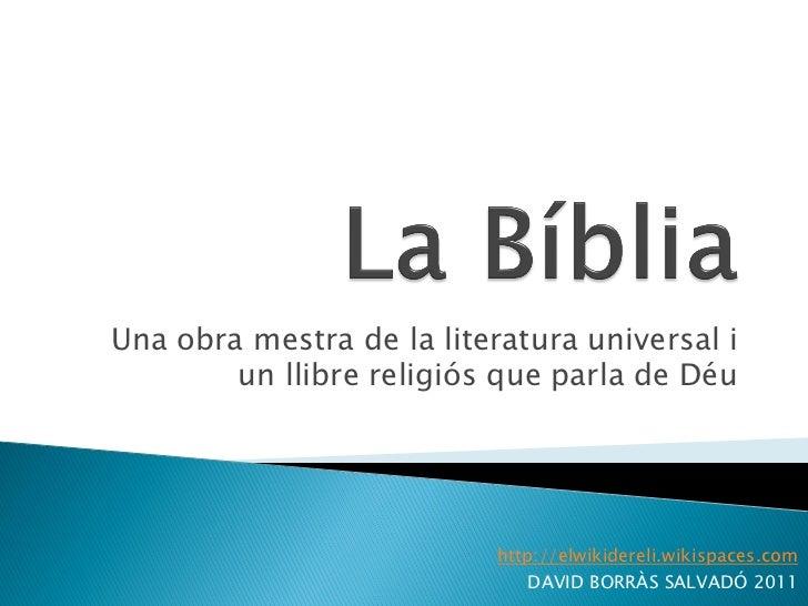 Una obra mestra de la literatura universal i        un llibre religiós que parla de Déu                           http://e...
