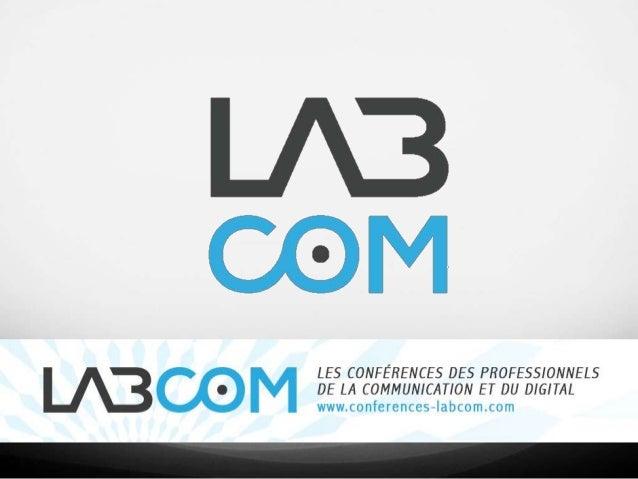 Laboratoire d'idées et d'échange,LabCom est le lieu de rencontredes    professionnels     de    laCommunication et du Digi...