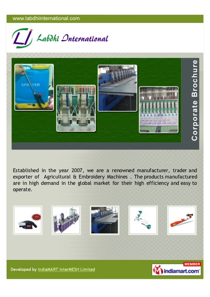Established in the year 2007, we are a renowned manufacturer, trader andexporter of Agricultural & Embroidery Machines . T...