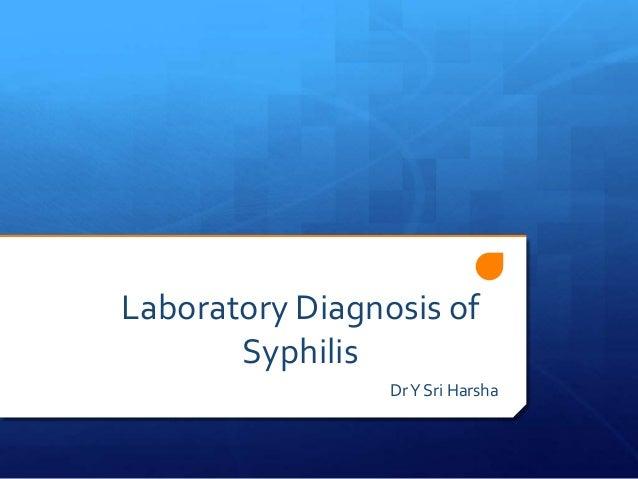 Laboratory Diagnosis of Syphilis Dr Y Sri Harsha