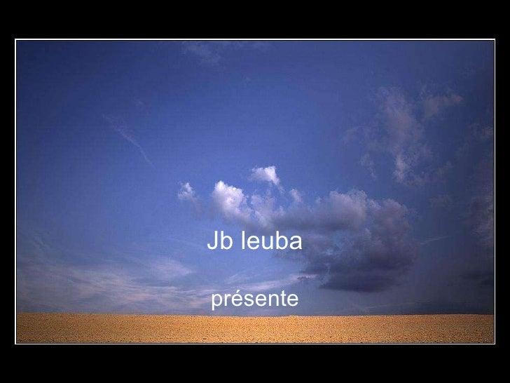 Jb leuba présente