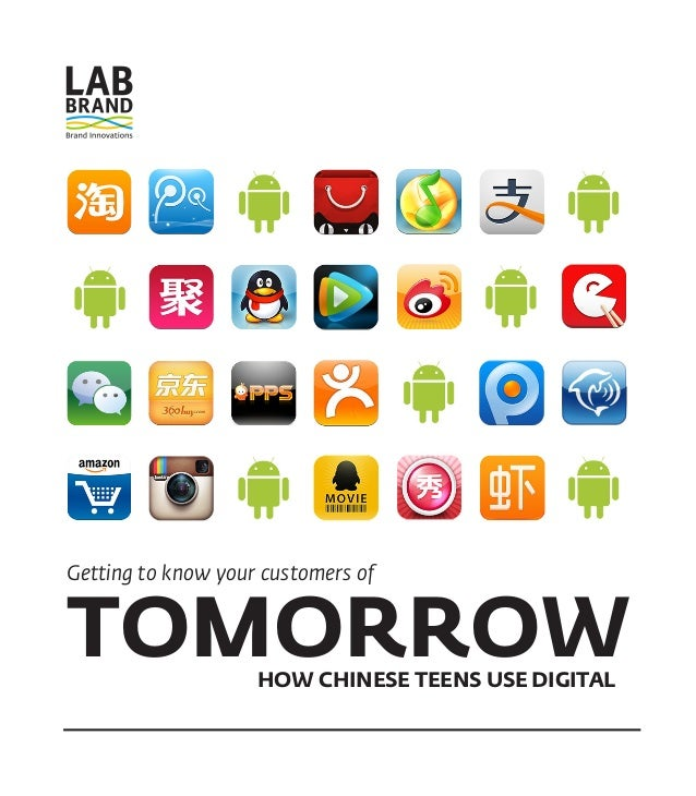 TOMORROWHOW CHINESE TEENS USE DIGITAL Getting to know your customers of