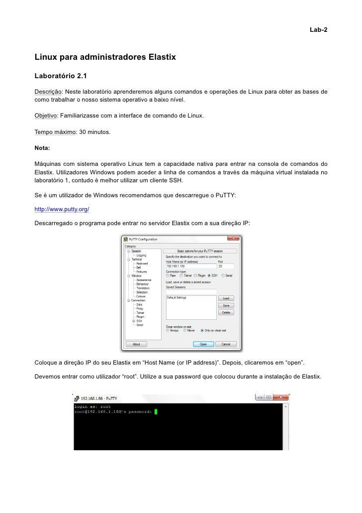 Lab-2Linux para administradores ElastixLaboratório 2.1Descrição: Neste laboratório aprenderemos alguns comandos e operaçõe...