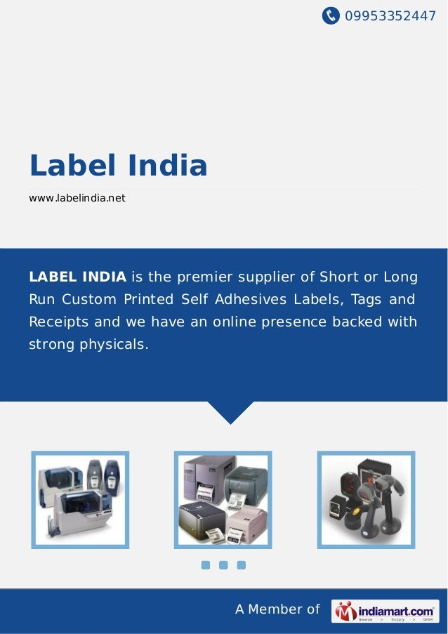 09953352447 A Member of Label India www.labelindia.net LABEL INDIA is the premier supplier of Short or Long Run Custom Pri...
