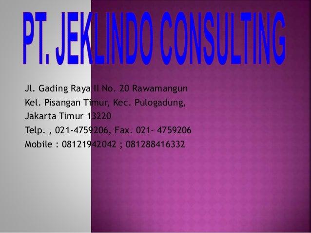 Jl. Gading Raya II No. 20 Rawamangun Kel. Pisangan Timur, Kec. Pulogadung, Jakarta Timur 13220 Telp. , 021-4759206, Fax. 0...