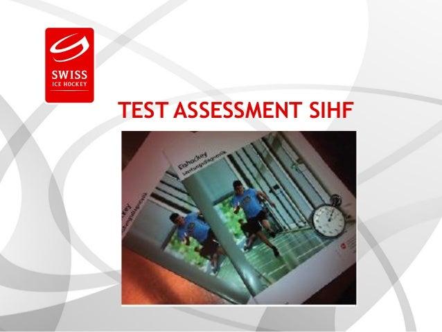 TEST ASSESSMENT SIHF