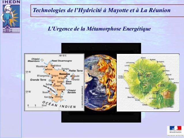Technologies de l'Hydricité à Mayotte et à La RéunionL'Urgence de la Métamorphose Energétique
